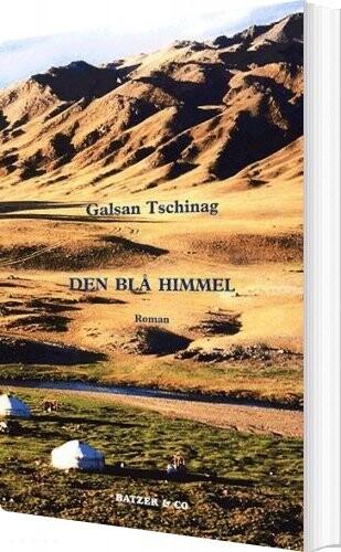 Den Blå Himmel - Galsan Tschinag - Bog