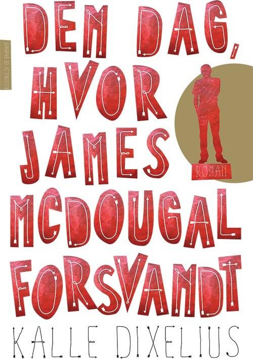 Den Dag Hvor James Mcdougal Forsvandt - Kalle Dixelius - Bog