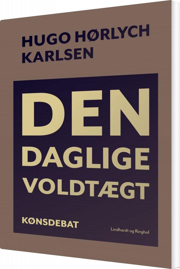 Den Daglige Voldtægt - Hugo Hørlych Karlsen - Bog