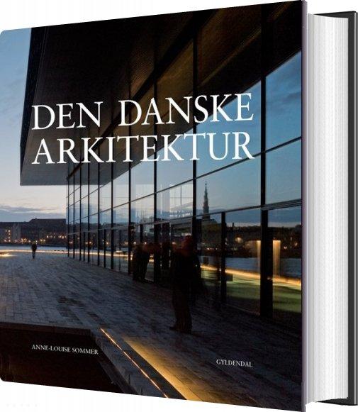 Image of   Den Danske Arkitektur - Anne-louise Sommer - Bog