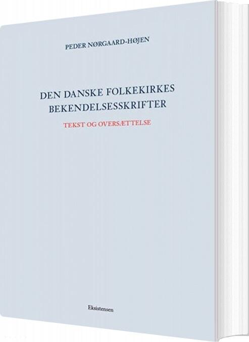 Image of   Den Danske Folkekirkes Bekendelsesskrifter Tekst Og Oversættelse - Peder Nørgaard-højen - Bog