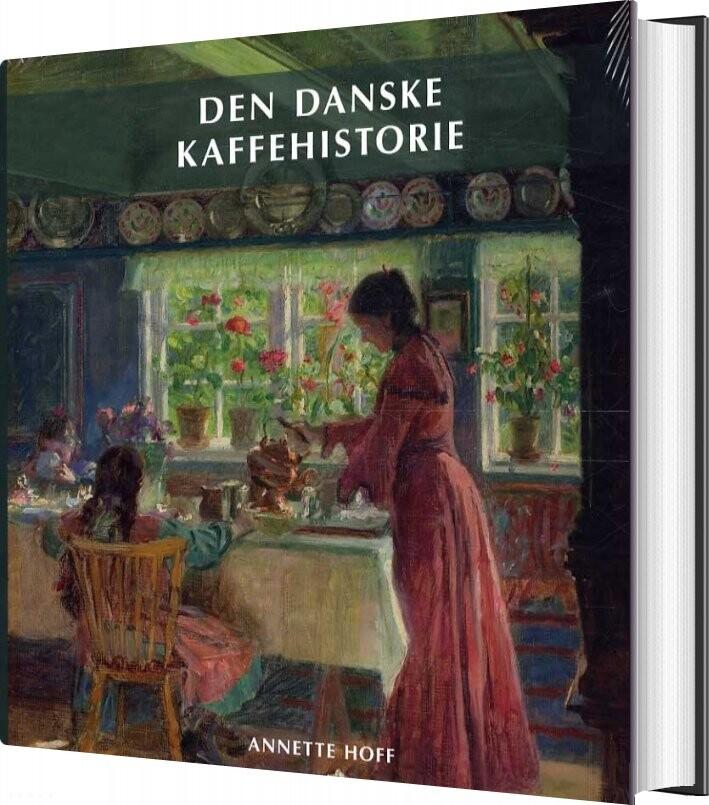 Den Danske Kaffehistorie - Annette Hoff - Bog
