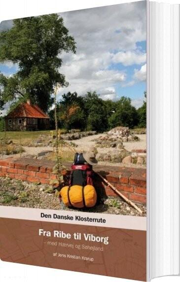 Image of   Den Danske Klosterrute Fra Ribe Til Viborg - Jens Kristian Krarup - Bog
