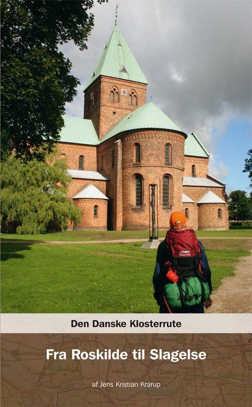 Image of   Den Danske Klosterrute - Fra Roskilde Til Slagelse - Jens Kristian Krarup - Bog