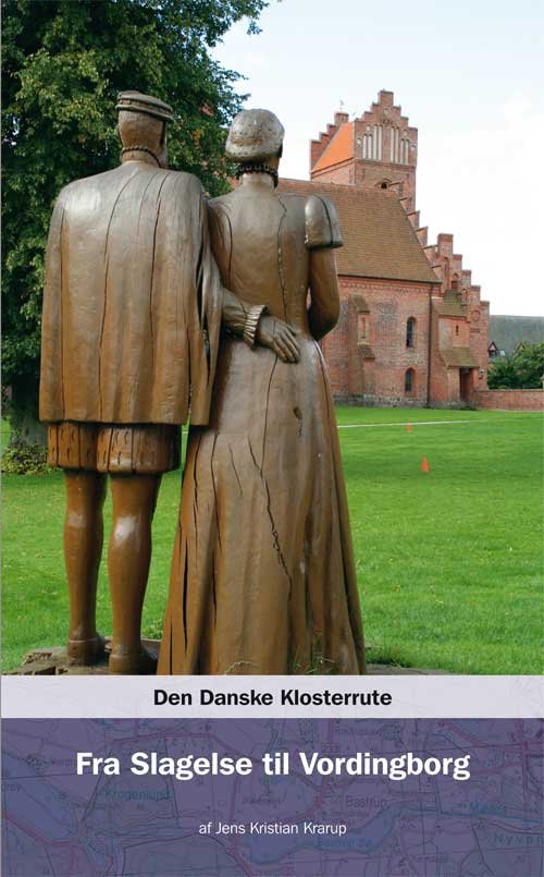 Image of   Den Danske Klosterrute - Fra Slagelse Til Vordingborg - Jens Kristian Krarup - Bog