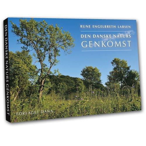 Image of   Den Danske Naturs Genkomst - Rune Engelbreth Larsen - Bog