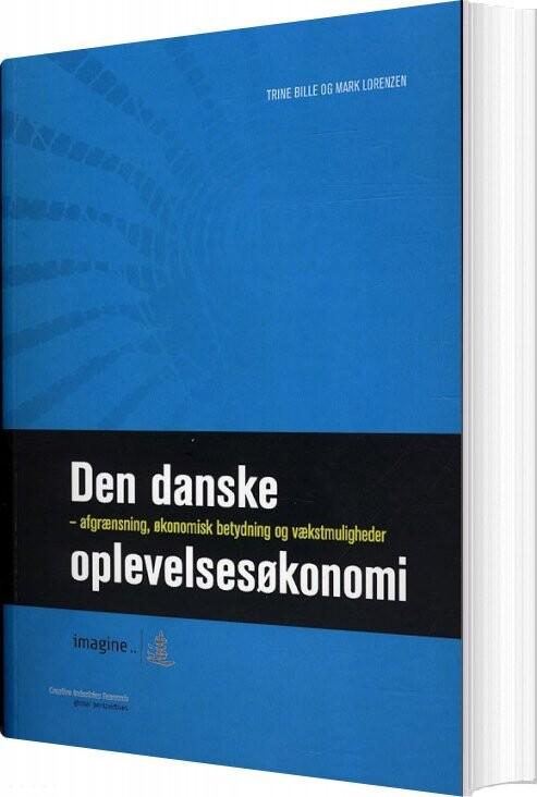 Image of   Den Danske Oplevelsesøkonomi - Trine Bille - Bog