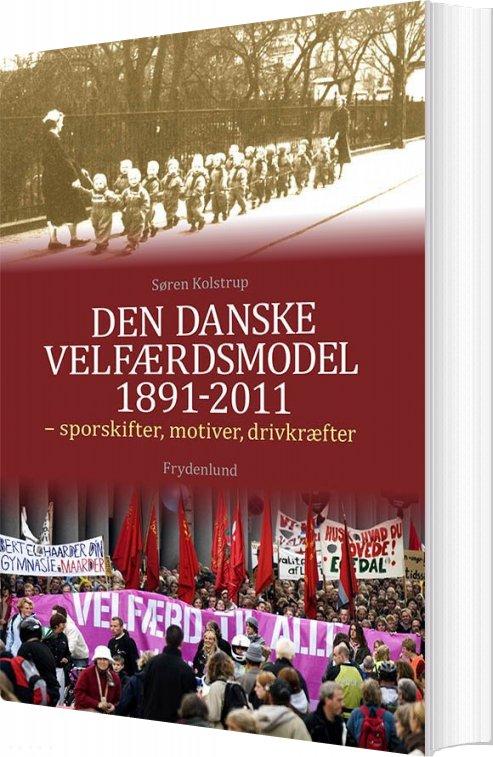 Den Danske Velfærdsmodel 1891-2011 - Søren Kolstrup - Bog