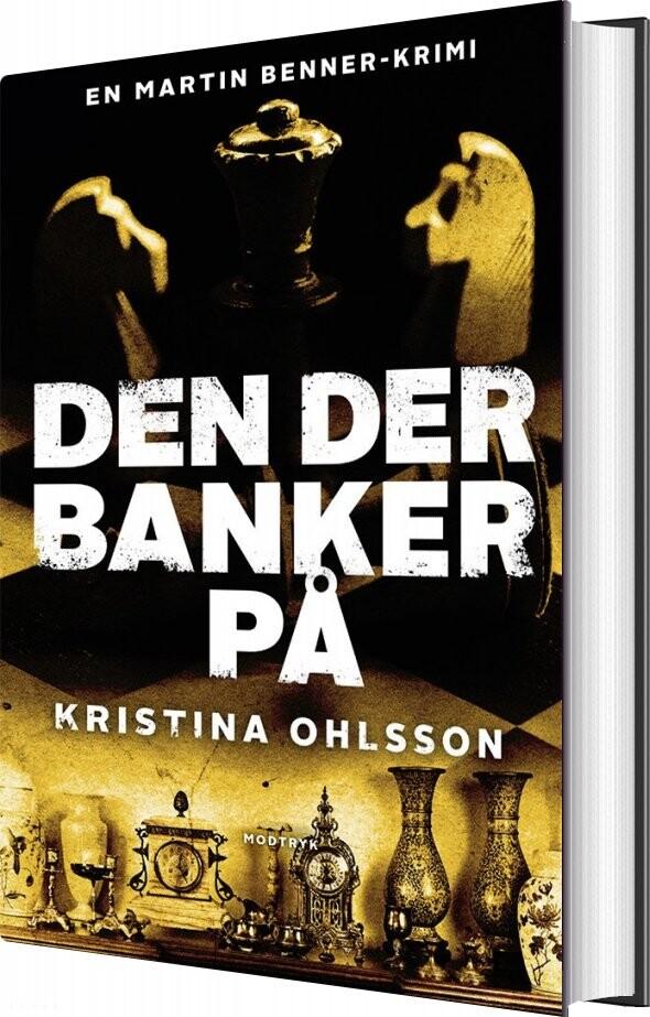 Image of   Den Der Banker På - Kristina Ohlsson - Bog