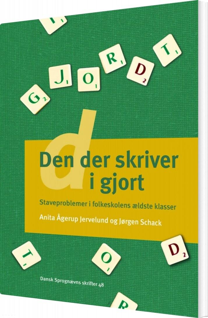 Image of   Den Der Skriver D I Gjort - Jørgen Schack - Bog