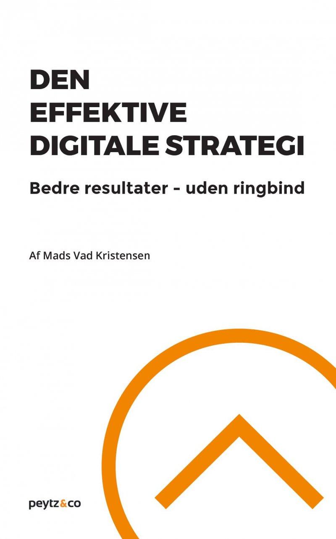 Image of   Den Effektive Digitale Strategi - Mads Vad Kristensen - Bog