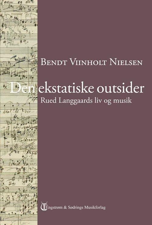 Billede af Den Ekstatiske Outsider - Bendt Viinholt Nielsen - Bog