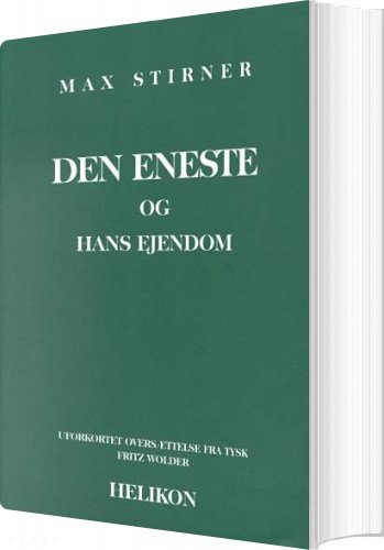 Den Eneste Og Hans Ejendom - Max Stirner - Bog