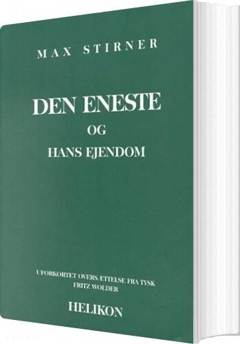 Image of   Den Eneste Og Hans Ejendom - Max Stirner - Bog