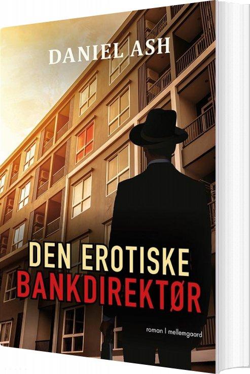 Image of   Den Erotiske Bankdirektør - Daniel Ash - Bog