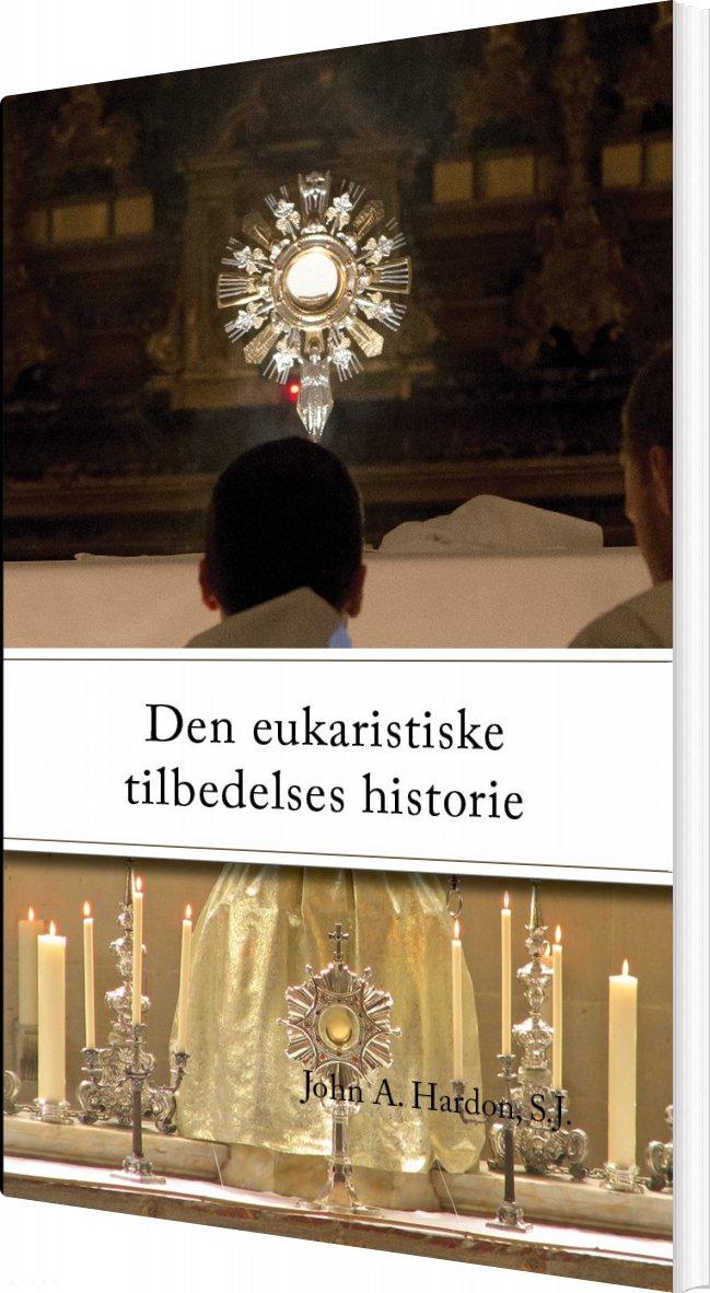 Image of   Den Eukaristiske Tilbedelses Historie - S.j - Bog