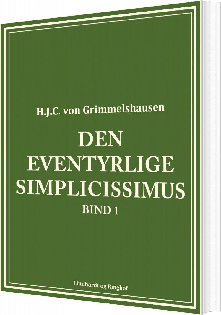 Den Eventyrlige Simplicissimus Bind 1 - H.j.c. Von Grimmelshausen - Bog
