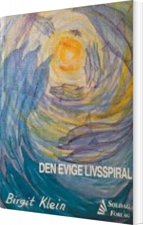 Image of   Den Evige Livsspiral - Birgit Klein - Bog