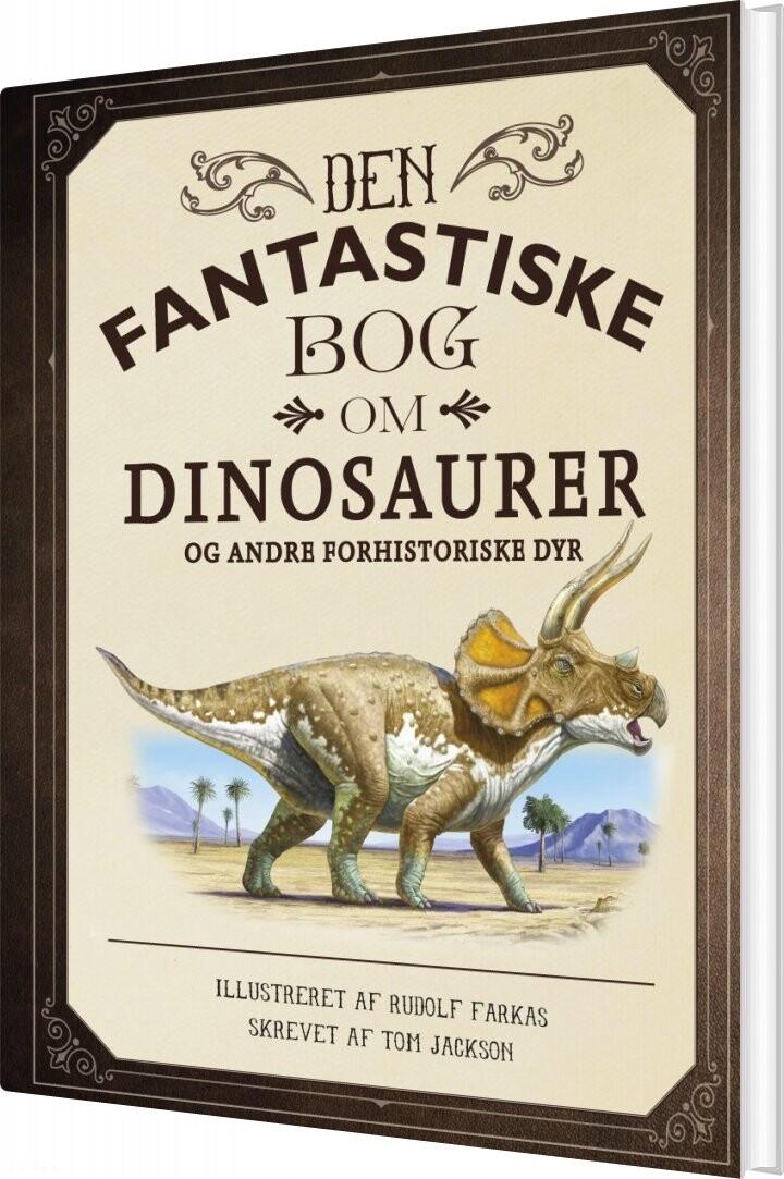 Image of   Den Fantastiske Bog Om Dinosaurer - Tom Jackson - Bog
