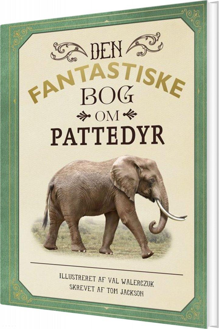 Image of   Den Fantastiske Bog Om Pattedyr - Tom Jackson - Bog