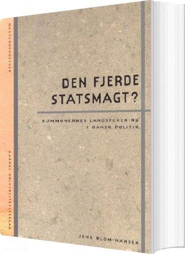 Billede af Den Fjerde Statsmagt? - Jens Blom-hansen - Bog