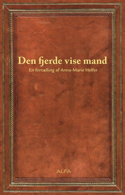 Billede af Den Fjerde Vise Mand - Anna-marie Helfer - Bog