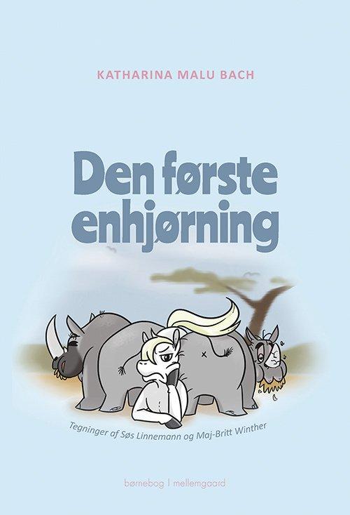 Image of   Den Første Enhjørning - Katharina Malu Bach - Bog