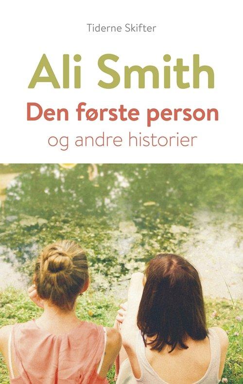 Den Første Person - Ali Smith - Bog