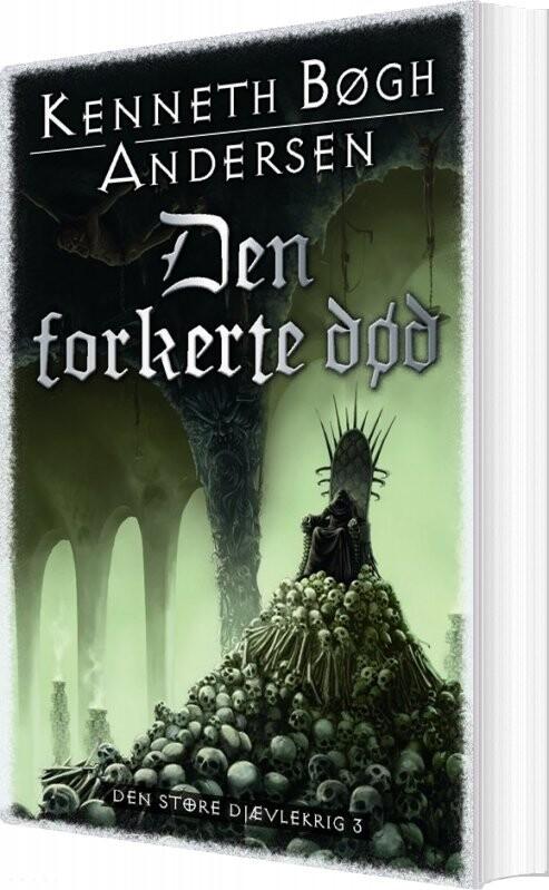 Image of   Den Forkerte Død - Kenneth Bøgh Andersen - Bog