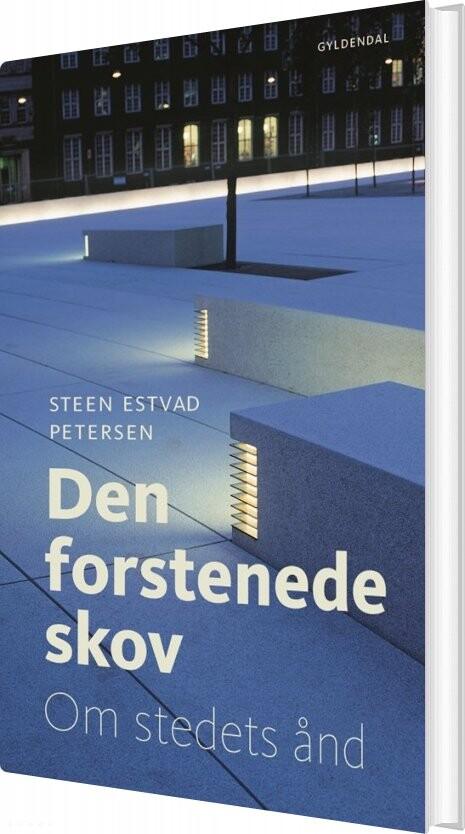 Image of   Den Forstenede Skov - Steen Estvad Petersen - Bog