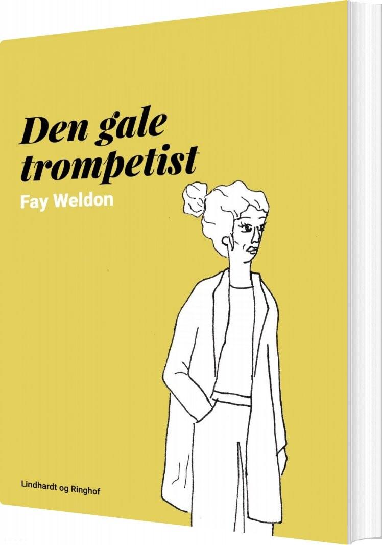 Den Gale Trompetist - Fay Weldon - Bog