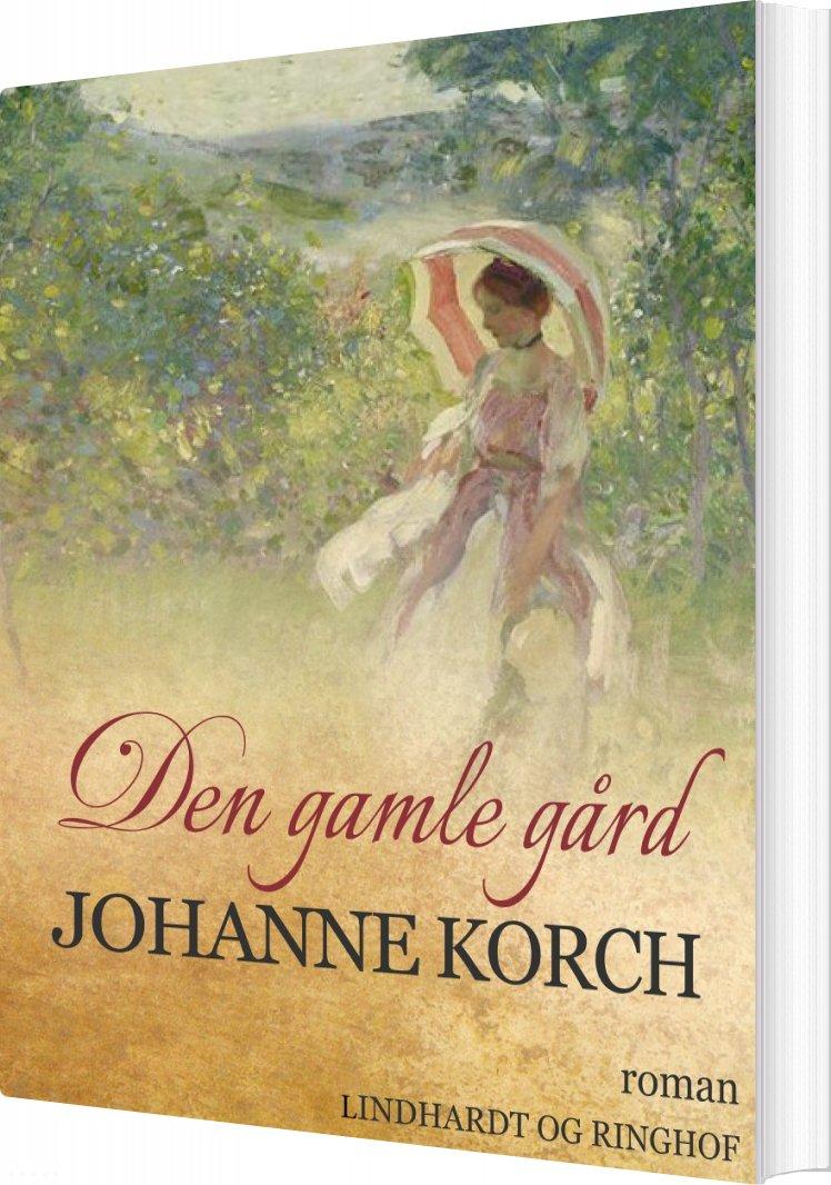 Den Gamle Gård - Johanne Korch - Bog