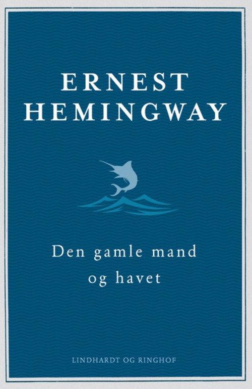 Den Gamle Mand Og Havet - Ernest Hemingway - Bog