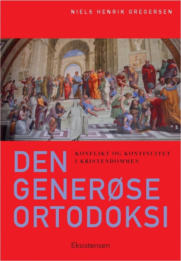Image of   Den Generøse Ortodoksi - Niels Henrik Gregersen - Bog