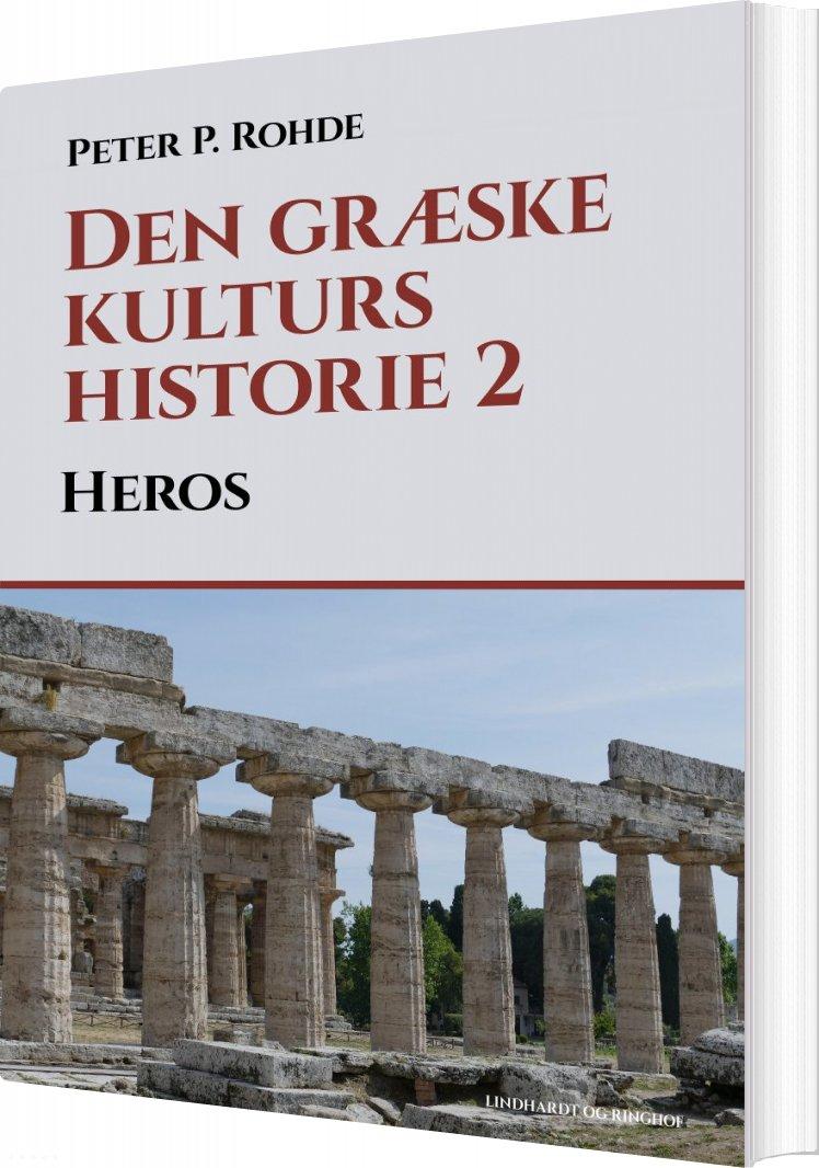 Den Græske Kulturs Historie 2: Heros - Peter P. Rohde - Bog