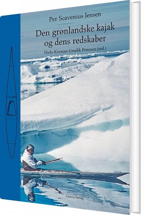 Image of   Den Grønlandske Kajak Og Dens Redskaber - Per Scavenius Jensen - Bog