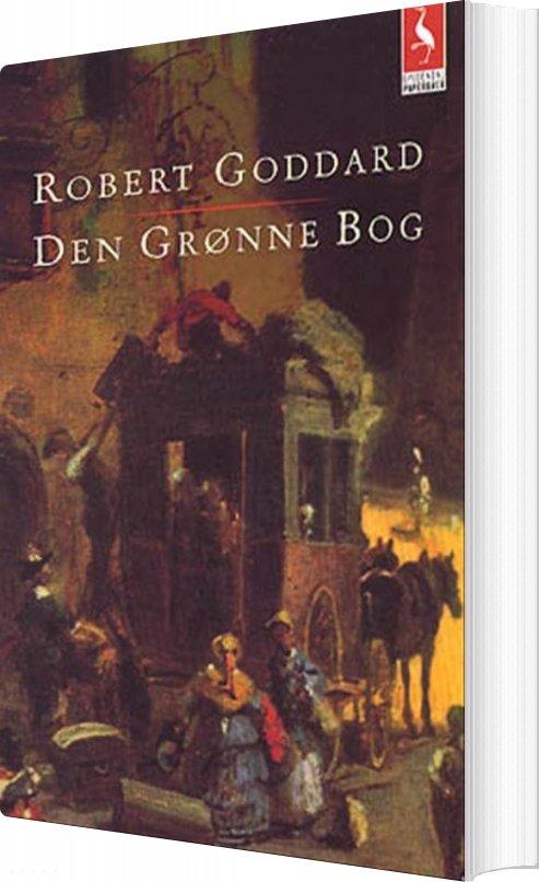 Den Grønne Bog - Robert Goddard - Bog