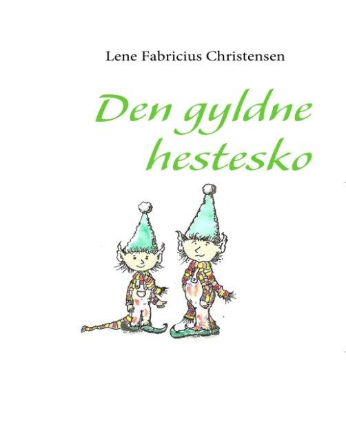 Image of   Den Gyldne Hestesko - Lene Fabricius Christensen - Bog