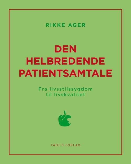 Den Helbredende Patientsamtale - Rikke Ager - Bog