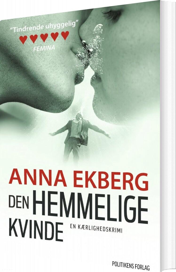 Image of   Den Hemmelige Kvinde - Anna Ekberg - Bog