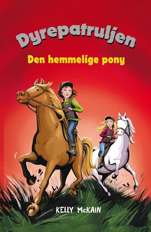 Image of   Dyrepatruljen 3 - Den Hemmelige Pony - Mckain - Bog