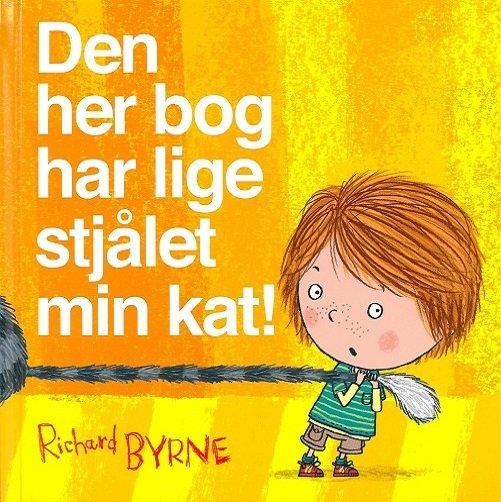 Billede af Den Her Bog Har Lige Stjålet Min Kat! - Richard Byrne - Bog