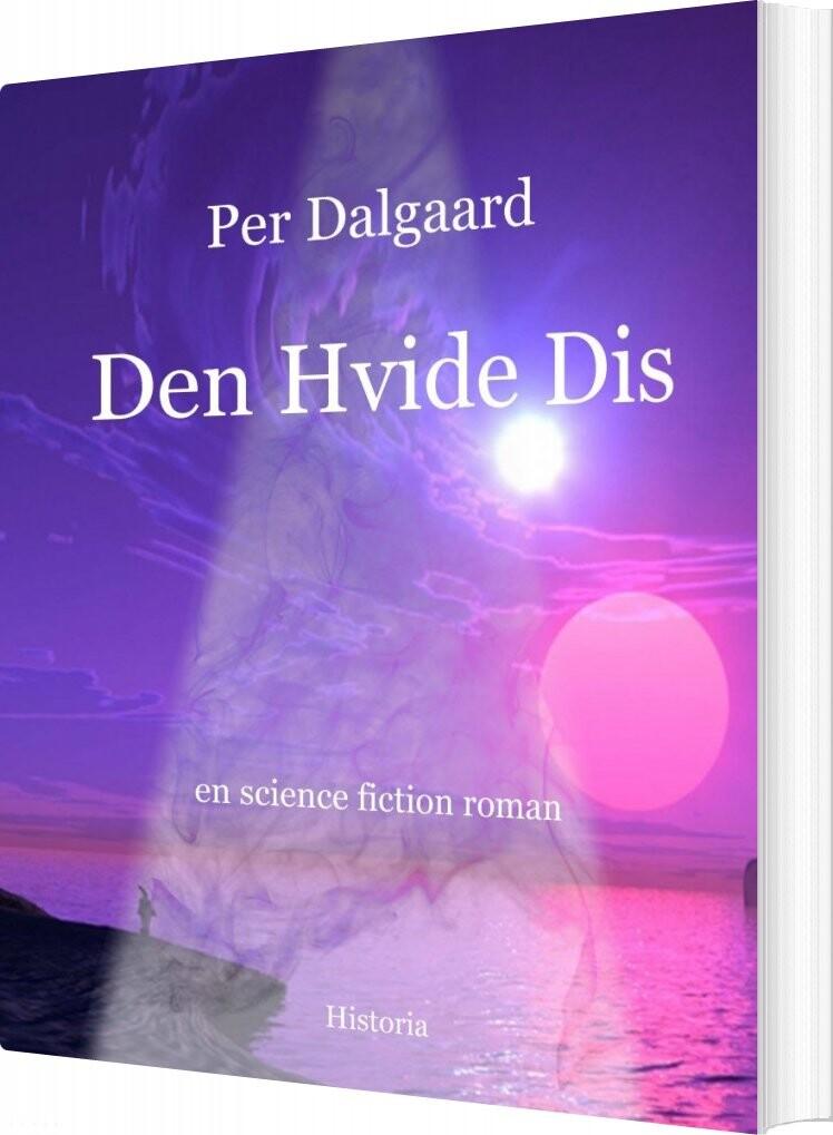 Image of   Den Hvide Dis - Per Dalgaard - Bog