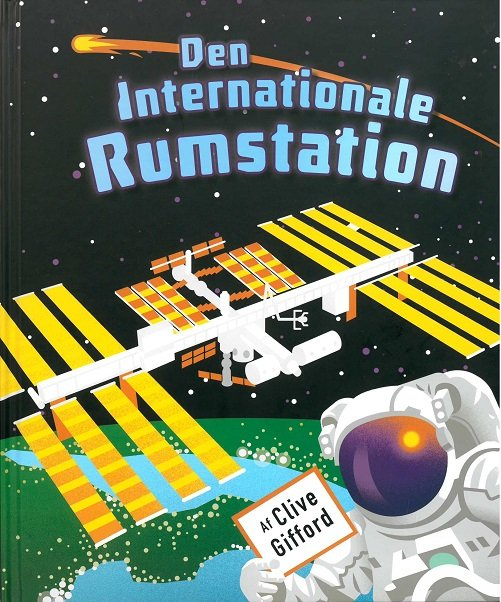 Den Internationale Rumstation - Clive Gifford - Bog