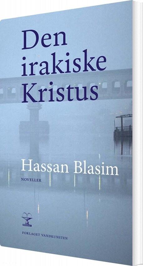 Den Irakiske Kristus - Hassan Blasim - Bog