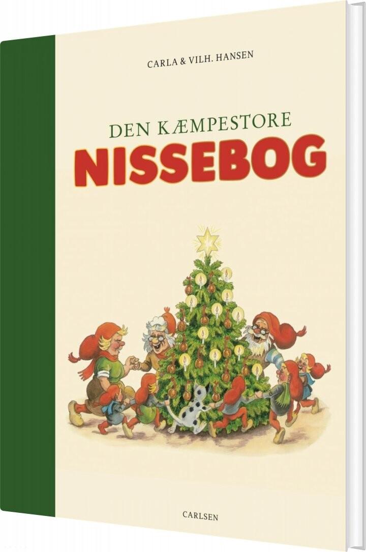 Den Kæmpestore Nissebog - Carla Og Vilhelm Hansen - Bog