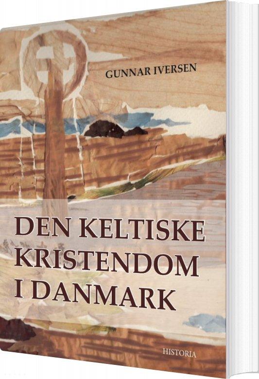 Image of   Den Keltiske Kristendom I Danmark - Gunnar Iversen - Bog