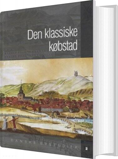 Image of   Den Klassiske Købstad - Diverse - Bog