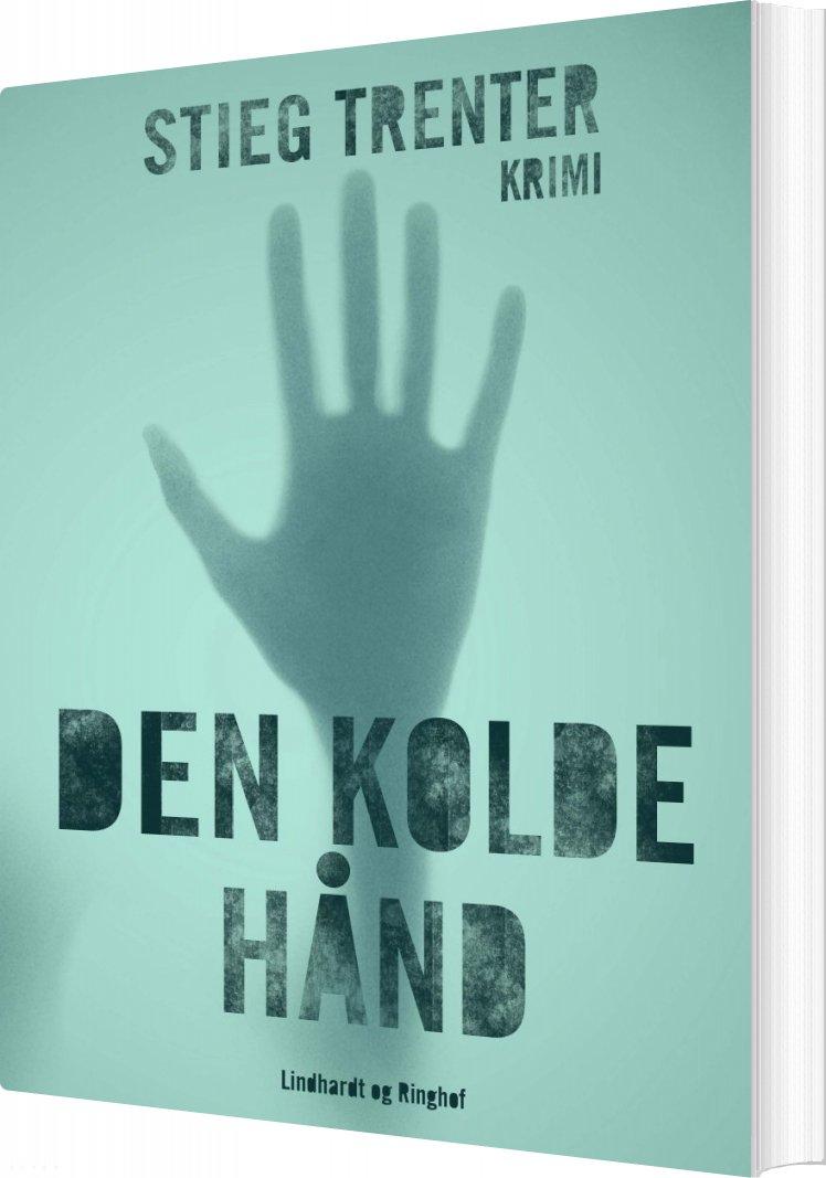 Den Kolde Hånd - Stieg Trenter - Bog