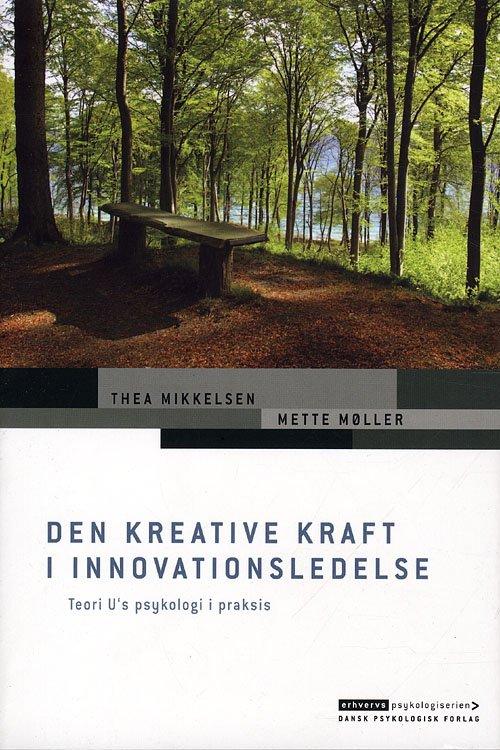Image of   Den Kreative Kraft I Innovationsledelse - Mette Møller - Bog